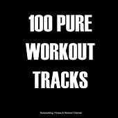 100 Pure Workout Tracks by Various Artists