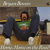 Play & Download Home, Home On The Road by Bryan Bowers | Napster