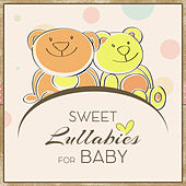 Sweet Lullabies for Baby – Relaxing Music at Goodnight, Calm Nap, Healing Music, Restful Sleep, Bedtime by White Noise For Baby Sleep