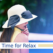 Time for Relax – Soothing Waves, Healing Nature, New Age Sounds, Musci to Help You Relax by Relaxing