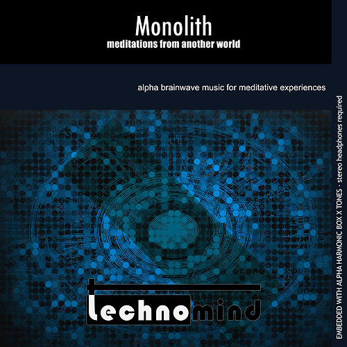 Monolith: Meditations from Another World by Techno Mind