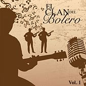 El Clan del Bolero Vol. 1 by Various Artists