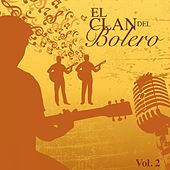 El Clan del Bolero Vol. 2 by Various Artists