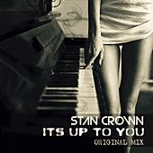It's Up to You by Stan Crown