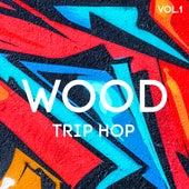 Wood Trip Hop, Vol. 1 by Various Artists