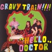 Hello Doctor by GRAVY TRAIN!!!!