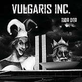 Tudo Dito by Vulgaris Inc.