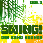 Swing! Big Band Sounds Vol. 2 by Various Artists