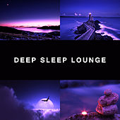 Deep Sleep Lounge – Calming Nature Sounds, Cure Insomnia, Lullabies, Music for Sleep, Deep Sleep by Deep Sleep Relaxation