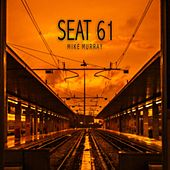 Seat 61 by Mike Murray