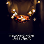 Relaxing Night Jazz Music – Smooth Jazz Vibes, Moonlight Piano Bar, Instrumental Jazz, Sensual Note by Chilled Jazz Masters