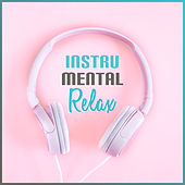 Instrumental Relax – Ambient Jazz Music, Pure Rest, Deep Sleep, Stress Relief, Smooth Jazz After Work, Calm Piano, Saxophone by Smooth Jazz Sax Instrumentals