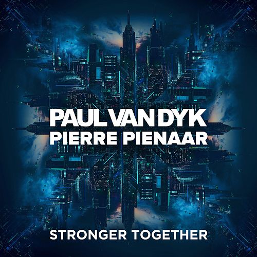 Stronger Together by Pierre Pienaar Paul van Dyk