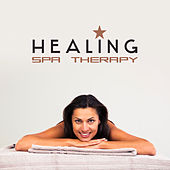 Healing Spa Therapy – Relaxing Music 2017, New Age, Nature Sounds, Massage Music by Relaxation and Dreams Spa