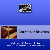 Count Your Blessings by Matteo Alfonso Trio