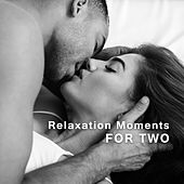 Relaxation Moments for Two – New Age Music, Romantic Dinner by Candlelight, Sensual Massage, Sex Music, Romantic Time, Tantric Sex by Deep Sleep Relaxation