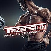 Trizepsion: Fitness & Sport Studio Music, Vol. 5 by Various Artists
