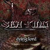 Dying Lord by The Sleeping Sea King