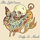 Only so Much by The Leftovers