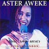 Live in London by Aster Aweke