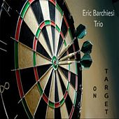 On Target by Eric Barchiesi Trio