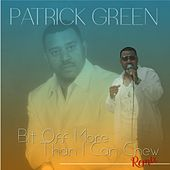 Bit off More Than I Can Chew (Remix) by Patrick Green