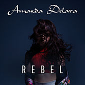 Rebel - EP by Amanda Delara