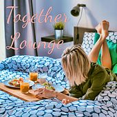 Together Lounge by Ibiza Chill Out