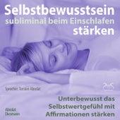 Selbstbewusstsein subliminal stärken beim Einschlafen: Unterbewusst das Selbstwertgefühl mit Affirma von Torsten Abrolat