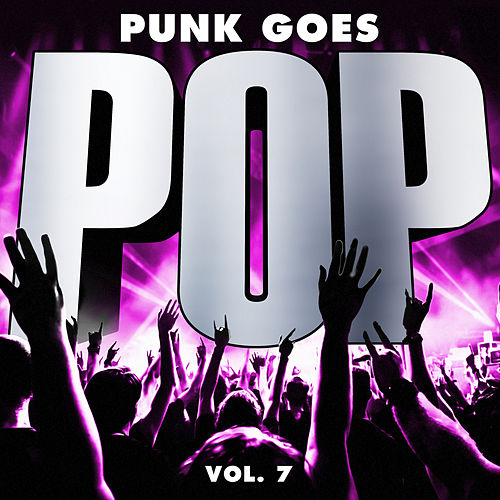 Punk Goes Pop, Vol. 7 by Various Artists