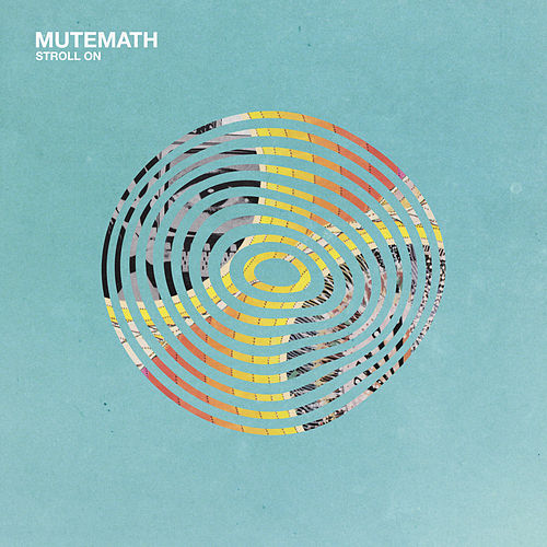 Stroll On by Mutemath