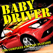Baby Driver - The Complete Fantasy Playlist by Various Artists