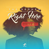 Right Here by The Seshen