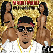 Watugondowitit by Maddi Madd
