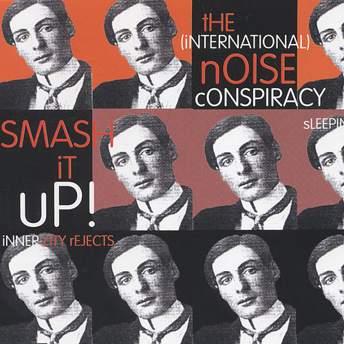 Smash It Up! by The (International) Noise Conspiracy
