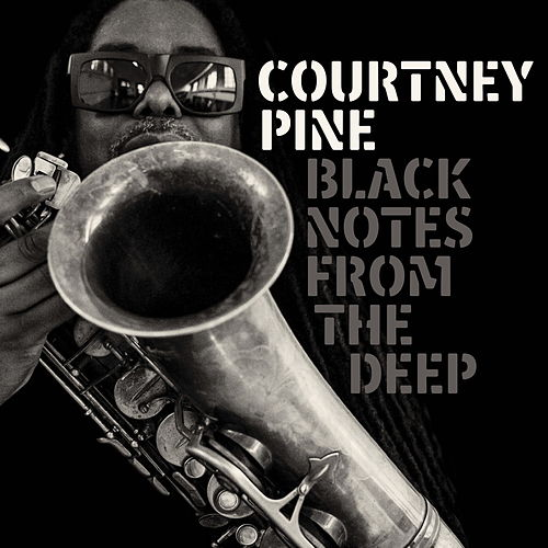 Black Notes from the Deep by Courtney Pine