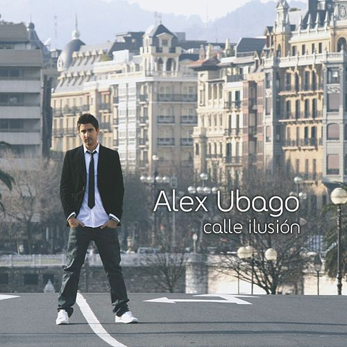 Calle Ilusion by Alex Ubago