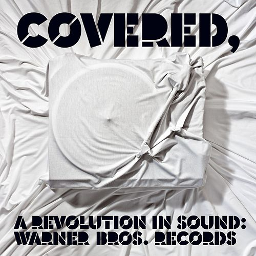 Covered, A Revolution In Sound: Warner Bros. Records by Various Artists
