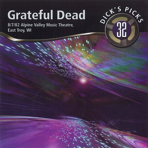 Dick's Picks, Vol. 32: East Troy, WI, 8/7/1982 by Grateful Dead