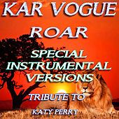 Roar (Special Instrumental Versions) [Tribute To Katy Perry] by Kar Vogue