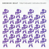 Play & Download Truthdare Doubledare by Bronski Beat | Napster