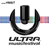 Play & Download Ultra Music Festival Vol. 3 by Various Artists | Napster
