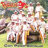 Play & Download Con paso sensual by Banda Pequeños Musical | Napster