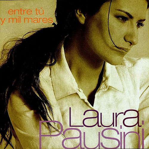 Play & Download Entre Tu Y Mil Mares by Laura Pausini | Napster