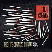 Hot Corner by Five Corners Quintet