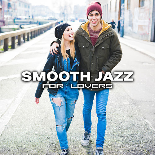 Smooth Jazz for Lovers – Easy Listening Piano Jazz, Calm Down & Rest, Romantic Jazz Sounds by Light Jazz Academy