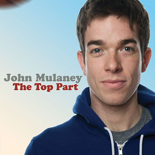 Play & Download The Top Part by John Mulaney | Napster