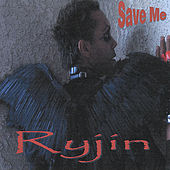 Play & Download Save Me by Ryjin   Napster