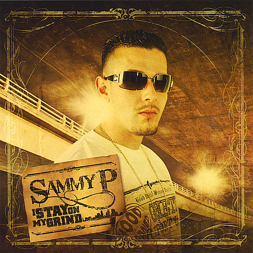 Play & Download I Stay On My Grind by Sammy P. | Napster