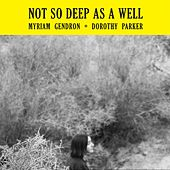 Not so Deep as a Well by Myriam Gendron